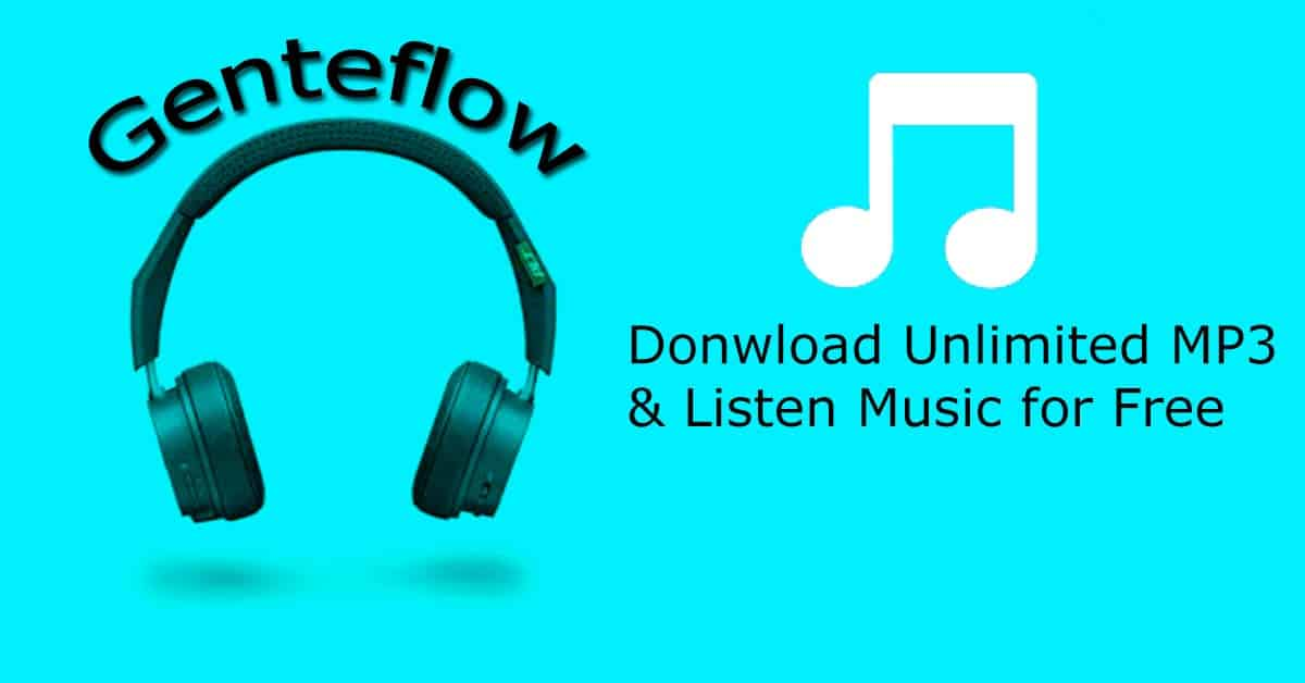 GenteFlow - Listen & Download MP3 Music - TechFlux